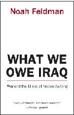 What We Owe Iraq: War and Ethics of Nation Building